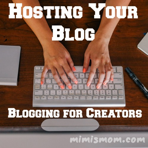 Hosting Your Blog - Blogging for Creators